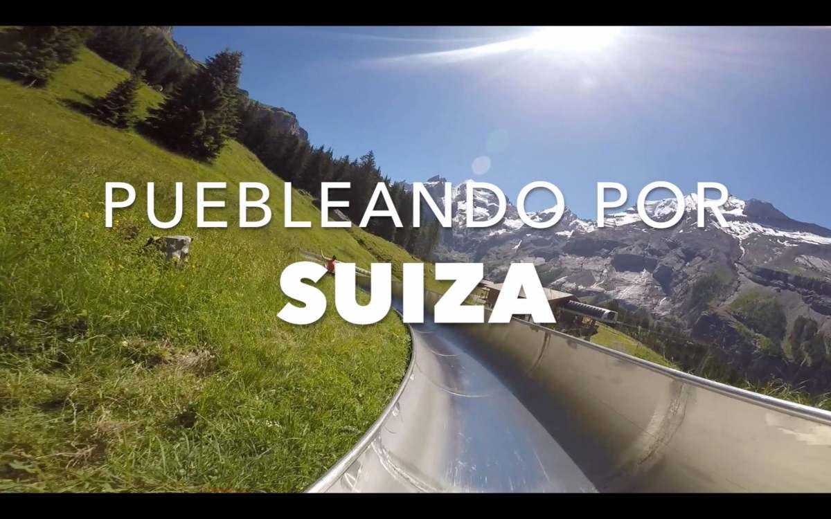 VIDEO: Puebleando por Suiza